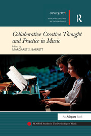 Collaborative Creative Thought and Practice in Music - 1st Edition book cover