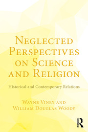 Neglected Perspectives on Science and Religion - 1st Edition book cover