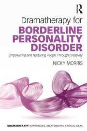 Dramatherapy for Borderline Personality Disorder - 1st Edition book cover