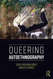Queering Autoethnography - 1st Edition book cover