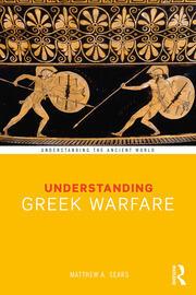 Understanding Greek Warfare - 1st Edition book cover
