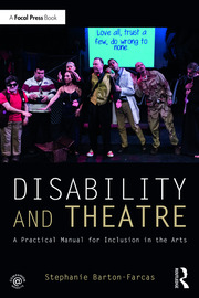 Disability and Theatre : A Practical Manual for Inclusion in the Arts - 1st Edition book cover