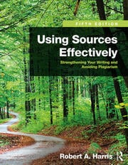Using Sources Effectively : Strengthening Your Writing and Avoiding Plagiarism - 5th Edition book cover