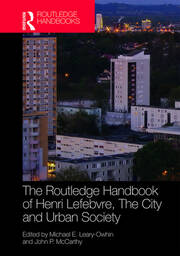 The Routledge Handbook of Henri Lefebvre, The City and Urban Society - 1st Edition book cover