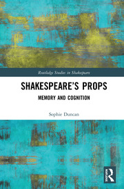 Shakespeare's Props: Memory and Cognition