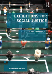 Exhibitions for Social Justice - 1st Edition book cover