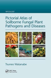 Pictorial Atlas of Soilborne Fungal Plant Pathogens and Diseases