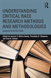 Understanding Critical Race Research Methods and Methodologies - 1st Edition book cover