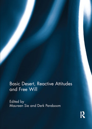 Basic Desert, Reactive Attitudes and Free Will - 1st Edition book cover