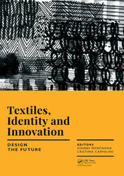Textiles, Identity and Innovation: Design the Future: Proceedings of the 1st International Textile Design Conference (D_TEX 2017), November 2-4, 2017, Lisbon, Portugal