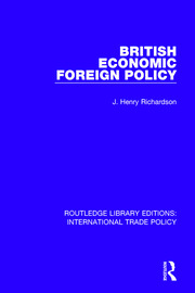 British Economic Foreign Policy - 1st Edition book cover