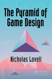 The Pyramid of Game Design - 1st Edition book cover