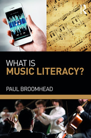 What is Music Literacy? - 1st Edition book cover