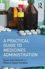A Practical Guide to Medicine Administration - 1st Edition book cover