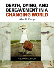 Death, Dying, and Bereavement in a Changing World - 2nd Edition book cover