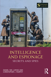 Intelligence and Espionage: Secrets and Spies - 1st Edition book cover