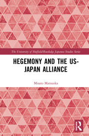 Hegemony and the US‒Japan Alliance - 1st Edition book cover