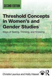 Threshold Concepts in Women's and Gender Studies : Ways of Seeing, Thinking, and Knowing - 2nd Edition book cover