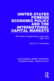United States Foreign Economic Policy and the International Capital Markets - 1st Edition book cover