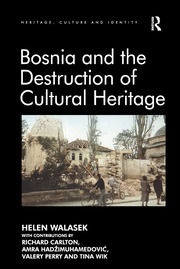 Bosnia and the Destruction of Cultural Heritage - 1st Edition book cover