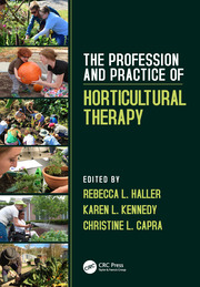 The Profession and Practice of Horticultural Therapy - 1st Edition book cover