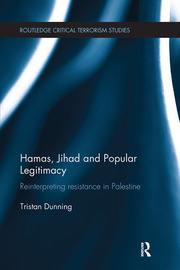 Hamas, Jihad and Popular Legitimacy: Reinterpreting Resistance in Palestine