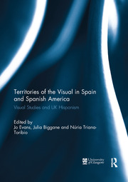 Territories of the Visual in Spain and Spanish America - 1st Edition book cover