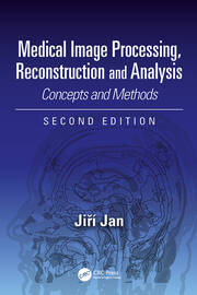 Medical Image Processing, Reconstruction and Analysis: Concepts and Methods, Second Edition