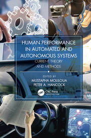 Human Performance in Automated and Autonomous Systems, Two-Volume Set