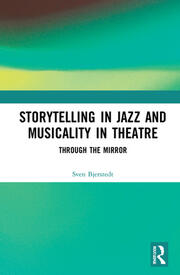 Storytelling in Jazz and Musicality in Theatre - 1st Edition book cover