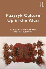 Pazyryk Culture Up in the Altai - 1st Edition book cover