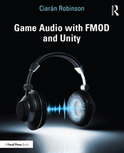 Game Audio with FMOD and Unity - 1st Edition book cover
