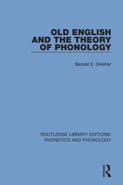 Old English and the Theory of Phonology - 1st Edition book cover