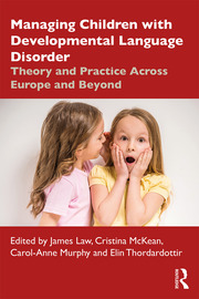 Managing Children with Developmental Language Disorder - 1st Edition book cover