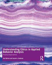 Understanding Ethics in Applied Behavior Analysis - 1st Edition book cover