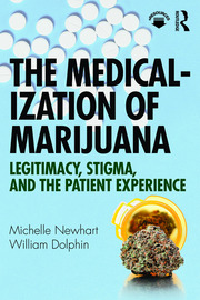 The Medicalization of Marijuana - 1st Edition book cover