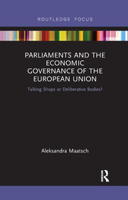 Parliaments and the Economic Governance of the European Union - 1st Edition book cover