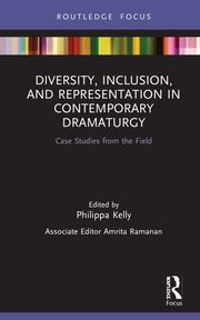 Diversity, Inclusion, and Representation in Contemporary Dramaturgy -  1st Edition book cover