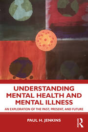 Understanding Mental Health and Mental Illness - 1st Edition book cover