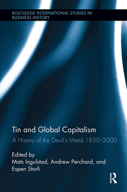 Tin and Global Capitalism, 1850-2000 - 1st Edition book cover