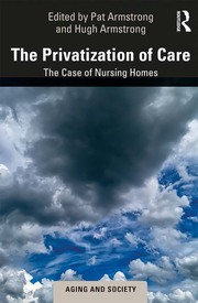 The Privatization of Care : The Case of Nursing Homes - 1st Edition book cover