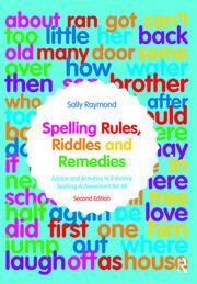 Spelling Rules, Riddles and Remedies - 2nd Edition book cover