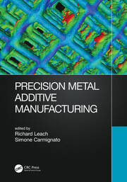 Precision Metal Additive Manufacturing - 1st Edition book cover