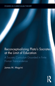 Reconceptualizing Plato's Socrates at the Limit of Education - 1st Edition book cover