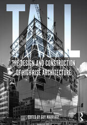 Tall: the design and construction of high-rise architecture - 1st Edition book cover