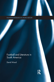 Football and Literature in South America - 1st Edition book cover