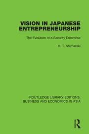Vision in Japanese Entrepreneurship: The Evolution of a Security Enterprise