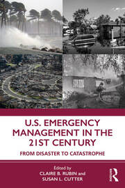 U.S. Emergency Management in the 21st Century : From Disaster to Catastrophe - 1st Edition book cover