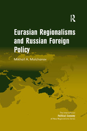 Eurasian Regionalisms and Russian Foreign Policy - 1st Edition book cover