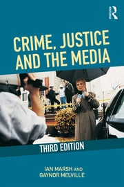 Crime, Justice and the Media - 3rd Edition book cover